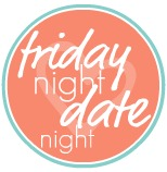 Friday date night   Date Nights, Dates and Night