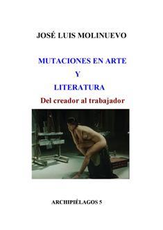 Mutaciones en Arte y Literatura. Del  creador al trabajador