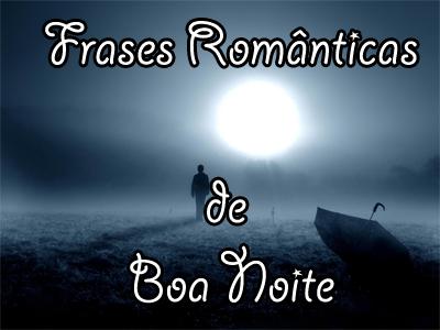 Frases Românticas De Boa Noite Frases De Amor
