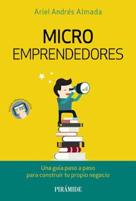 LIBRO - Microemprendedores Una Guía Paso A Paso Para Construir Tu Propio Negocio Ariel Andrés Almada (Pirámide - Abril 2015) ECONOMIA & EMPRESA | Edición papel & ebook kindle Comprar en Amazon