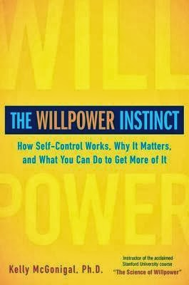The Willpower Instinct How Self-Control Works by Kelly McGoniga