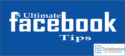 5 Ultimate Facebook Tips