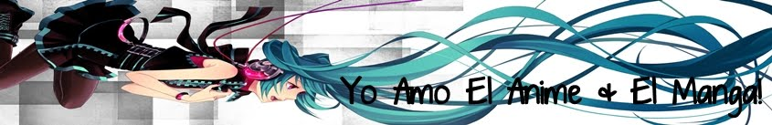 Yo Amo El Anime & El Manga ♥