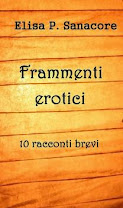 <i>Erotic Fragments</i><br>By Elisa P. Sanacore