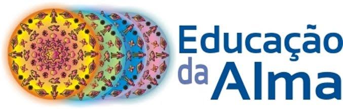 EDUCAÇÃO DA ALMA