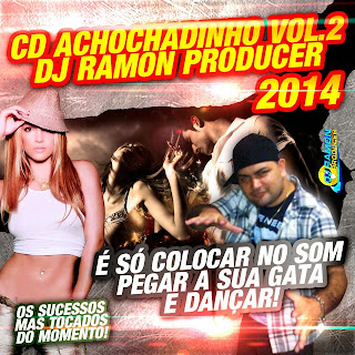 CD ACHOCHADINHO VOL.02 DJ RAMON PRODUCER 2014 04/06/2014