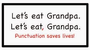 The words let's eat grandpa and let's eat comma grandpa. punctuation saves lives.