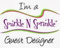 I'm a Guest Designer for Sparkle N Sprinkle