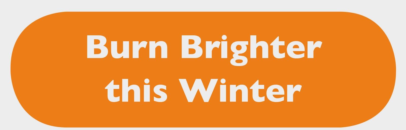 "Text ""Burn Brighter this Winter"" on orange background"