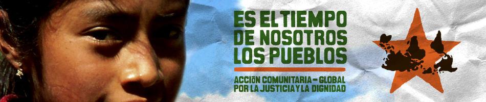 Los pueblos necesitan solidaridad para luchar  por la Justicia  y  su dignidad