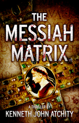Blog Tour & Interview : The Messiah Matrix by Kenneth John Atchity