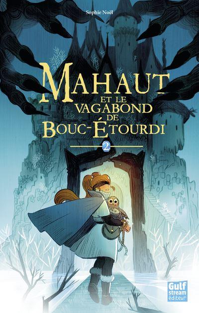 Mahaut et le vagabond de Bouc-Etourdi