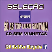 CD-SÓ AS TOP LUAN SANTANA [[[SEM VINHETAS]]] DJ HELDER ANGELO