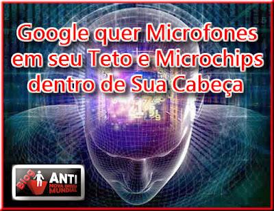 http://www.anovaordemmundial.com/2013/12/google-quer-microfones-em-seu-teto-e.html