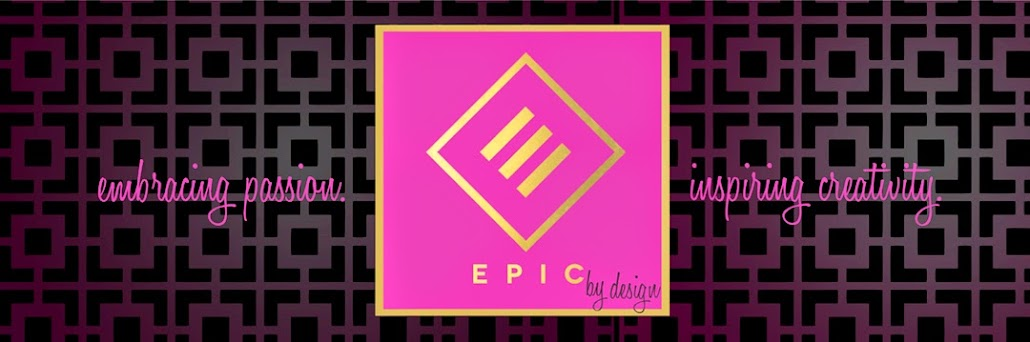 Epic by Design