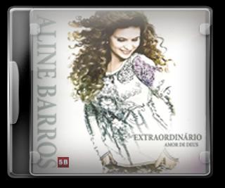 Baixar CD CAPA CD ALINE BARROS   EXTRAORDINARIO AMOR DE DEUS Aline Barros   Extraordinário Amor De Deus