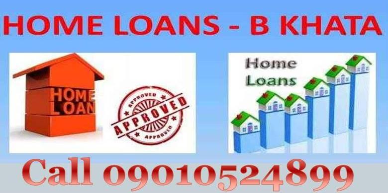 b khata home loans in bangalore 9010524899