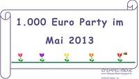 1.000 Euro Party im Mai