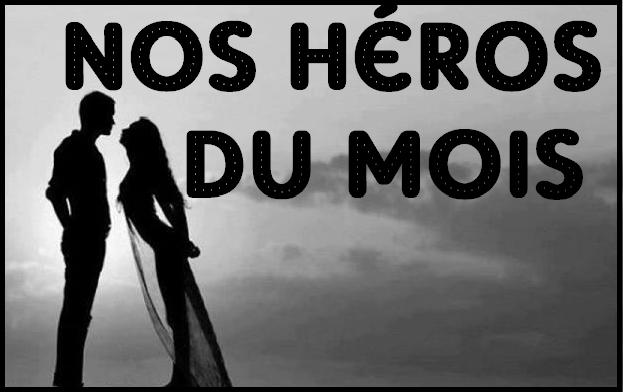 Nos héros du mois :