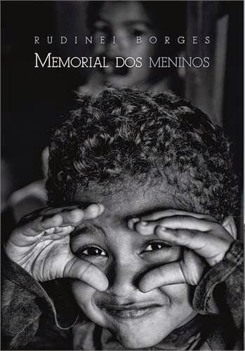 Memorial dos Meninos - Rudinei Borges