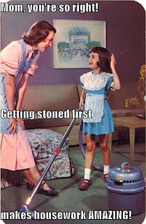 getting stoned first makes housework amazing