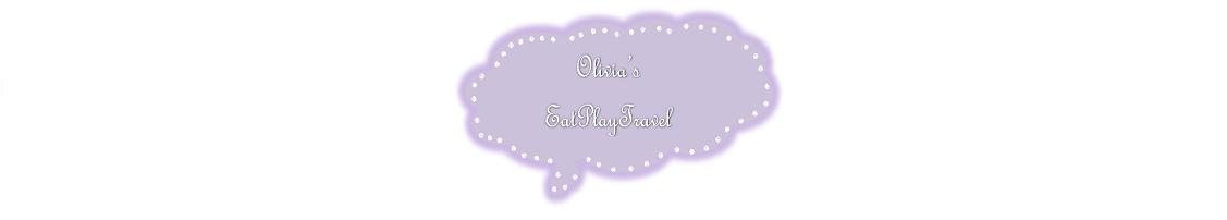 Olivia's EatPlayTravel