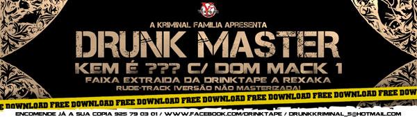 "DRUNK MASTER - ""KEM É ???"" FT. DON MACK 1"