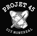 PROJET 45, DIY  Montréal