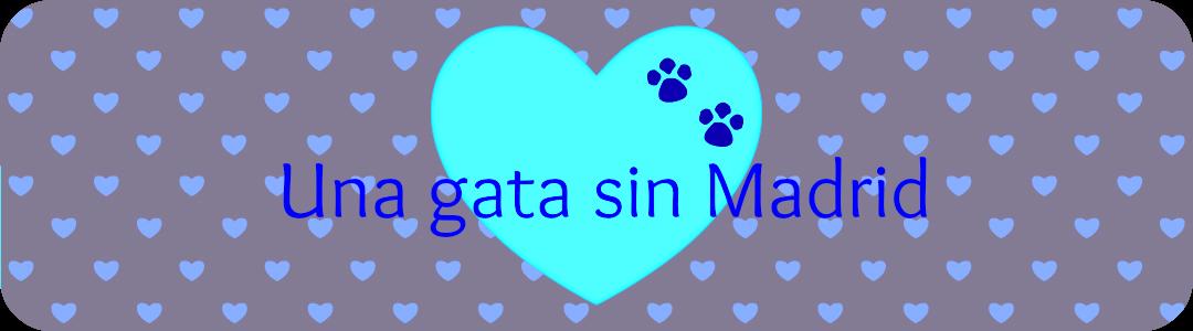 Una gata sin Madrid