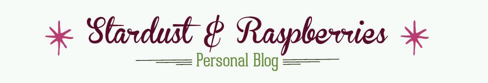 Stardust & Raspberries Personal Blog