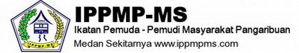 IPPMP-MS: IKATAN PEMUDA - PEMUDI MASYARAKAT PANGARIBUAN - MEDAN SEKITARNYA