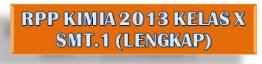 RPP Kimia 2013 Kls.X Smt.1 (lengkap)