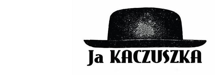 Ja Kaczuszka