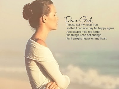 Dear God. Please set my heart free, so that I can one day be happy again. And please help me forget all the things I cannot change, for it weighs heavy on my heart.