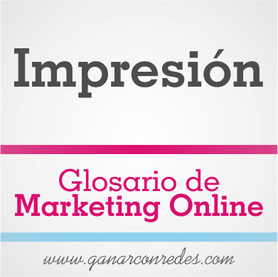Impresión | Glosario de marketing Online