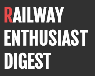 Railway Enthusiast Digest