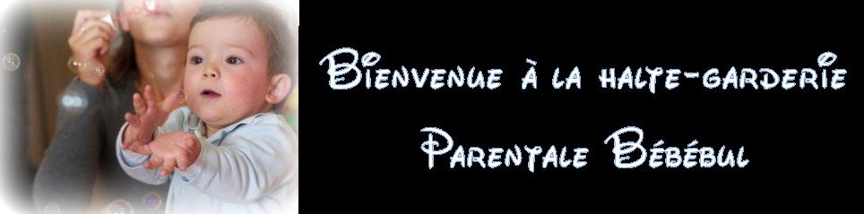 La halte-garderie parentale Bébébul