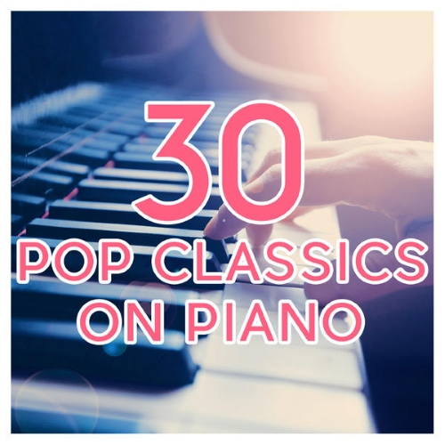 Download [Mp3]-[Hit Songs] VA – 30 Pop Classics on Piano (2015) @320kbps 4shared By Pleng-mun.com