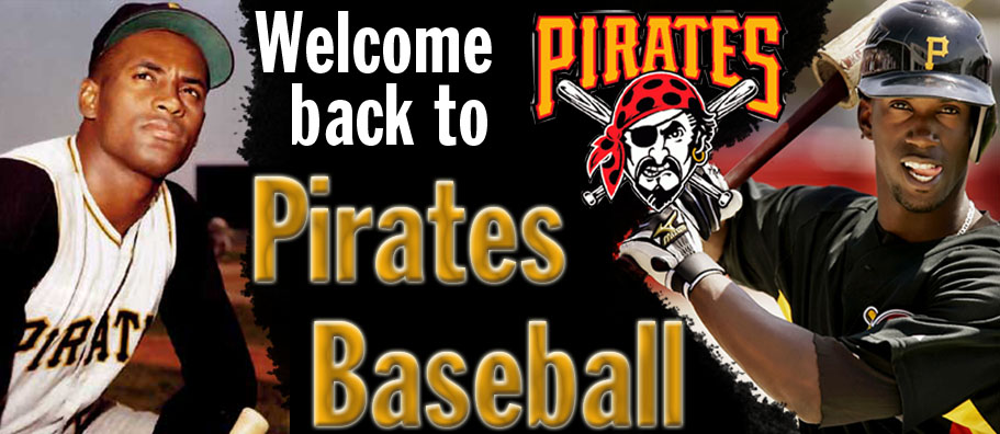 Welcome Back to Pirates Baseball
