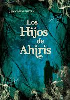 """Portada del libro """"Los Hijos de Ahiris"""", de Jenny-Mai Nuyen"""