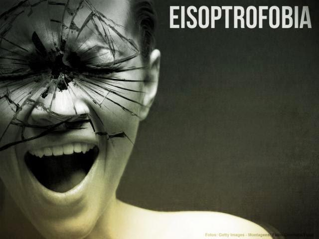 Eisoptrofobia
