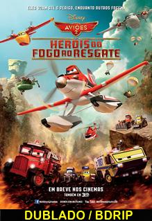 Assistir Aviões 2 – Heróis do Fogo ao Resgate Dublado 2014