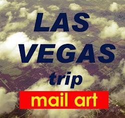 LAS VEGAS MAIL ART TRIP