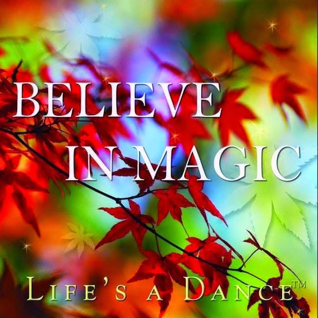 """Believe in Magic"" Life's a Dance Picture of a tree in autumn"