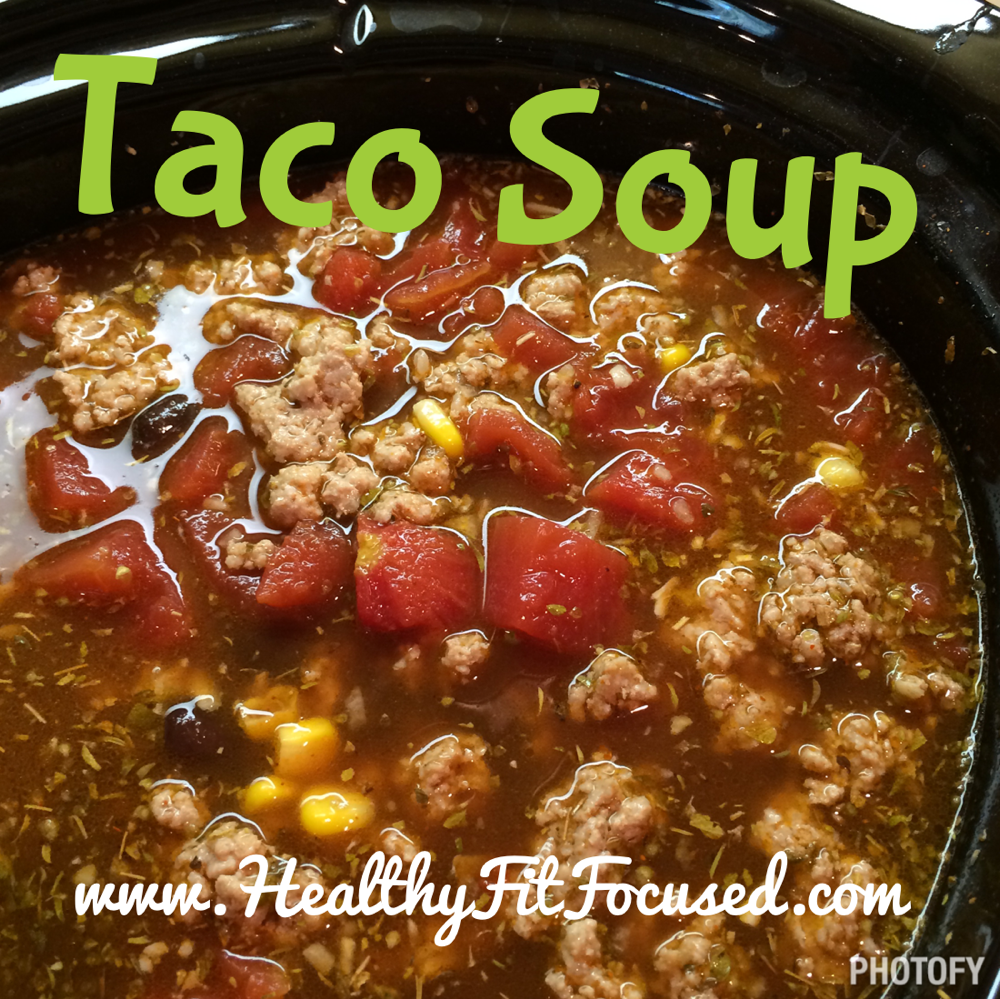 Clean eating recipe, taco soup, crockpot meal, easy dinner, HealthyFitFocused