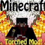 Torched  Minecraft Hileleri Ve Modları Torched 1.7.2/1.6.4/1.8.1