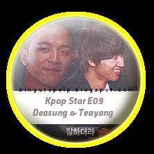 Kpop Star E09- Deasung & Teayang