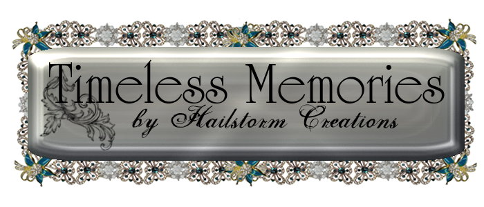 Timeless Memories by Hailstorm Creations