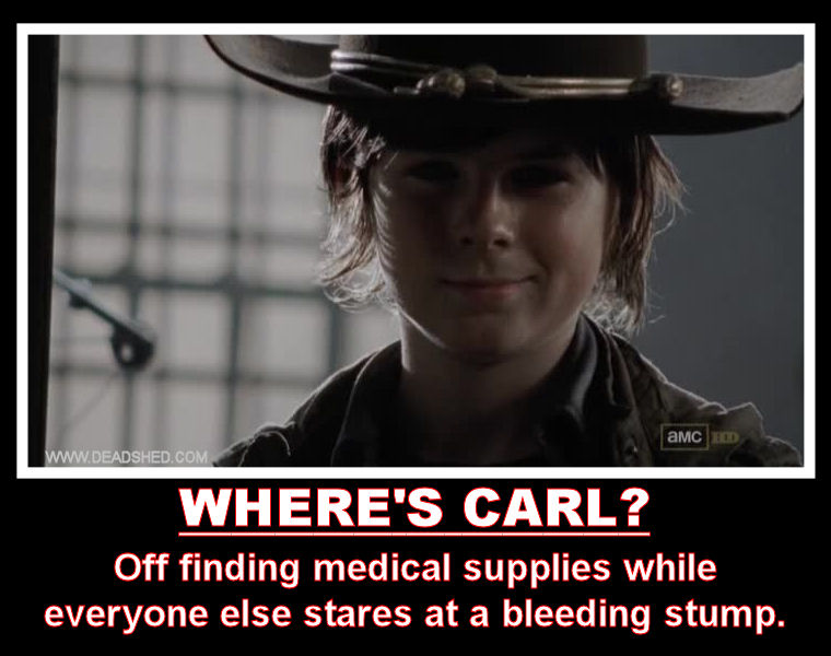 http://4.bp.blogspot.com/-GQFTMND4S18/UVnIfxJfbWI/AAAAAAAAAYY/6xh7neN3_aw/s1600/The_Walking_Dead_Season_3_Wheres_Carl_Medical_Supplies_Stump_Meme_DeadShed%2B(FINAL).jpg