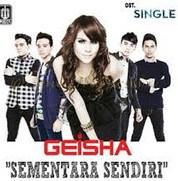 Sementara Sendiri - GEISHA